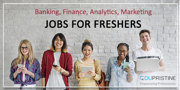 Jobs For Freshers – Banking, Finance, Analytics, Marketing